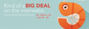 We're kind of a big deal on the interwebs. St. John's, NL - July 25 and 26